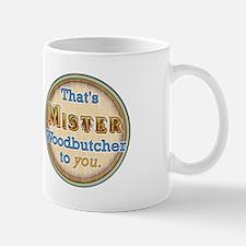 """MISTER Woodbutcher"" Mug"
