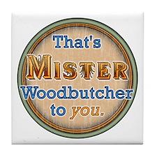 """""""MISTER Woodbutcher"""" Tile Coaster"""