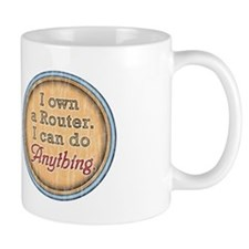 """I Own a Router..."" Mug"