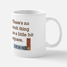 """A Little Bit Square"" Mug"