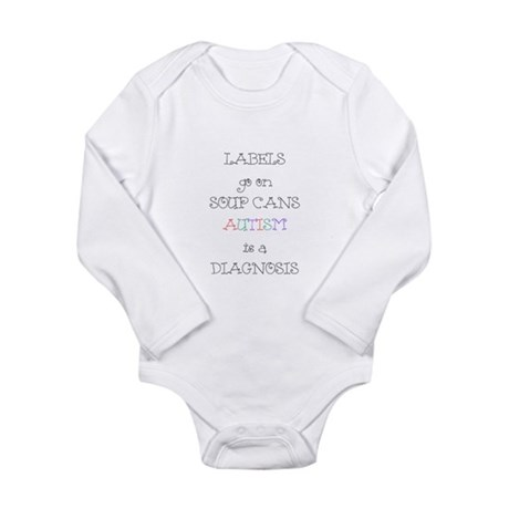 Autism ~ Labels go on soup cans Long Sleeve Infant