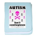 Autism isn't contagious baby blanket