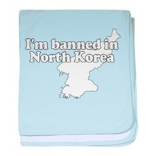 I'm Banned In North Korea baby blanket