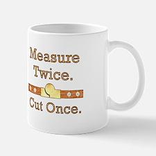 """Measure Twice. Cut Once"" Mug"