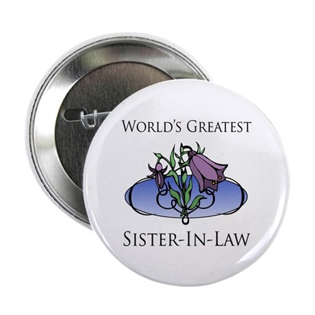 "World's Greatest Sister-In-Law (Floral) 2.25"" Butt"