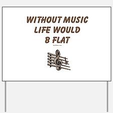 W/O Music Life's Flat Yard Sign