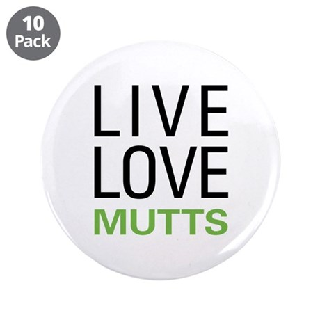 "Live Love Mutts 3.5"" Button (10 pack)"