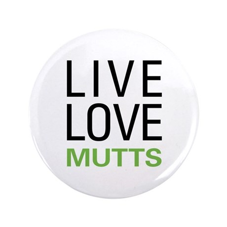 """Live Love Mutts 3.5"""" Button"""
