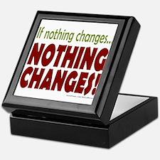 If Nothing Changes, Nothing Changes Keepsake Box