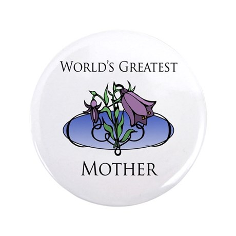 """World's Greatest Mother (Floral) 3.5"""" Button (100"""