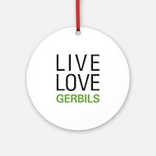 Live Love Gerbils Ornament (Round)