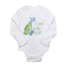 Crawl, Walk, Golf! Long Sleeve Infant Bodysuit