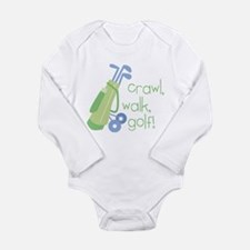 Crawl, Walk, Golf! Long Sleeve Infant Bodysuit