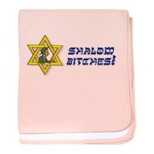 Shalom Bitches! baby blanket