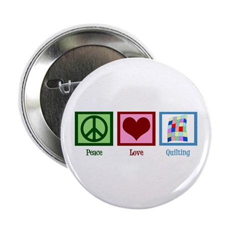 """Peace Love Quilting 2.25"""" Button"""