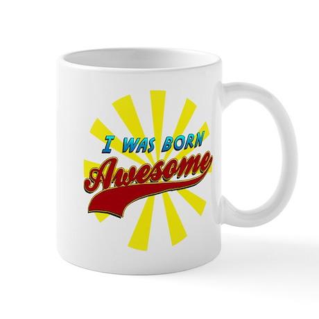 Born Awesome Mug