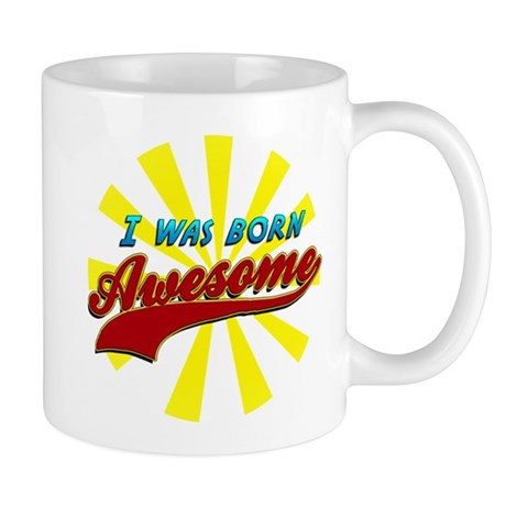 Born Awesome Mug