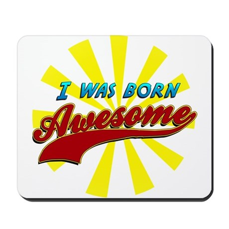 Born Awesome Mousepad