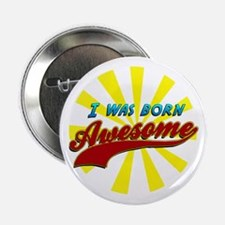 "Born Awesome 2.25"" Button"