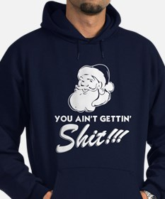 You Ain't Getting Shit Hoodie