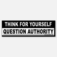 THINK FOR YOURSELF... Bumper Bumper Bumper Sticker