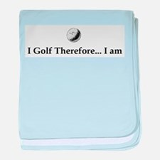 I Golf Therefore I am. baby blanket