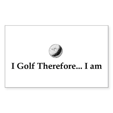 I Golf Therefore I am. Sticker (Rectangle 50 pk)