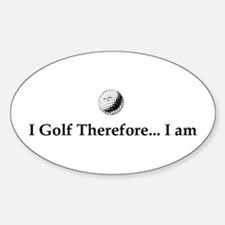 I Golf Therefore I am. Decal
