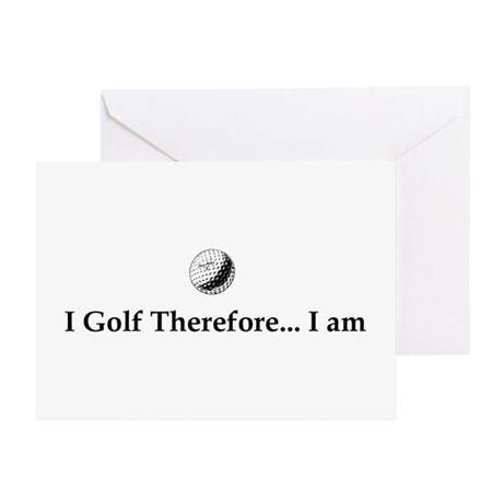 I Golf Therefore I am. Greeting Card
