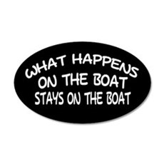 WHAT HAPPENS ON THE BOAT - OVAL STICKER