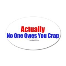 No One Owes You Crap - 20x12 Oval Wall Peel