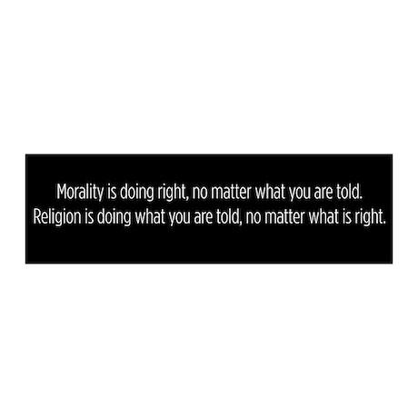 Morality Religion bumper sticker