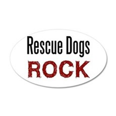 Rescue Dogs Rock 20x12 Oval Wall Peel