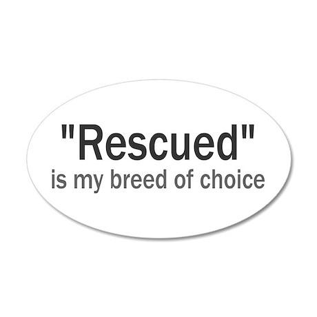 Rescued is My Breed 35x21 Oval Wall Peel