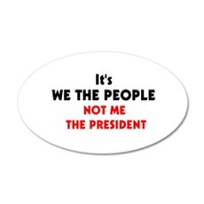 We the People not me the pre 20x12 Oval Wall Peel