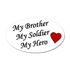 My Brother My Soldier My Hero 20x12 Oval Wall Peel