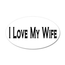 I Love My Wife 20x12 Oval Wall Peel