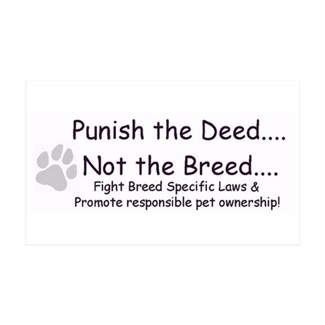 Punish the Deed, not the Breed Sticker (Rectangal)
