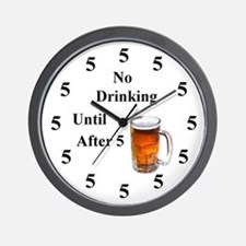 No Drinking Until After Five Wall Clock