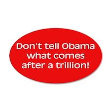 Obama Trillion 35x21 Oval Wall Peel