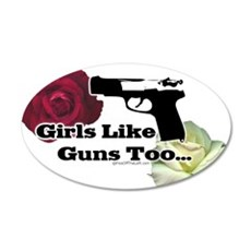 Girls Like Guns Too 20x12 Oval Wall Peel
