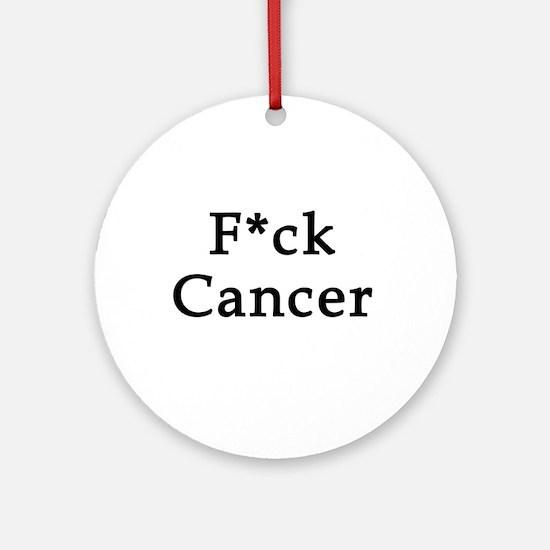 F*ck Cancer Round Ornament