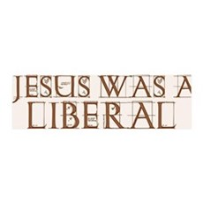 Jesus Was a Liberal 36x11 Wall Peel