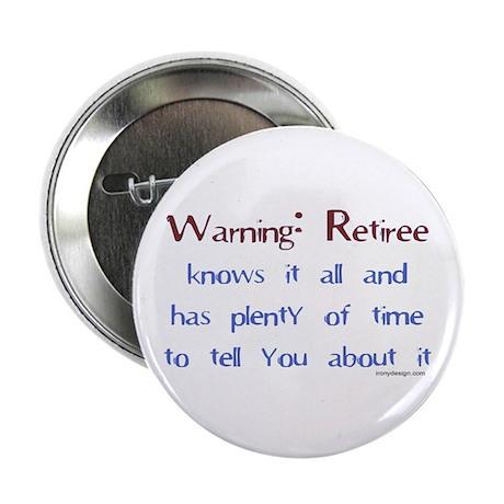 Warning: Retiree.. Button
