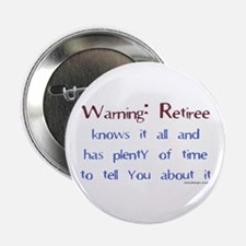 Warning: Retiree.. Button