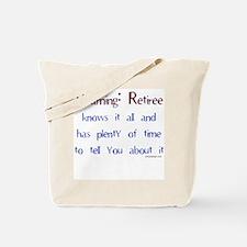 Warning: Retiree.. Tote Bag