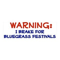 """I Brake for Bluegrass Festivals"" 36x11 Wall Peel"