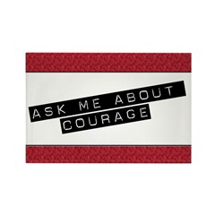 Ask Me About Courage Rectangle Magnet (10 pack)