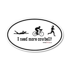 I need more cowbell triathlon 20x12 Oval Wall Peel