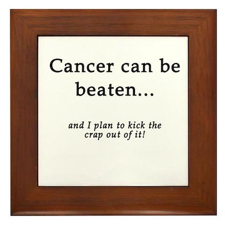 Cancer Can Be Beaten Framed Tile